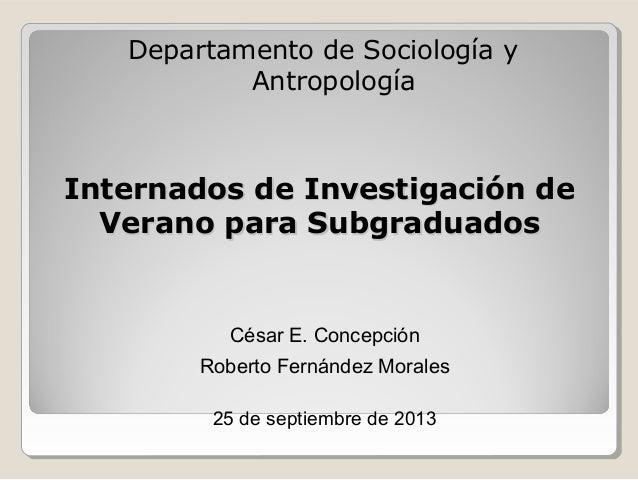 Internados de Investigación deInternados de Investigación de Verano para SubgraduadosVerano para Subgraduados César E. Con...