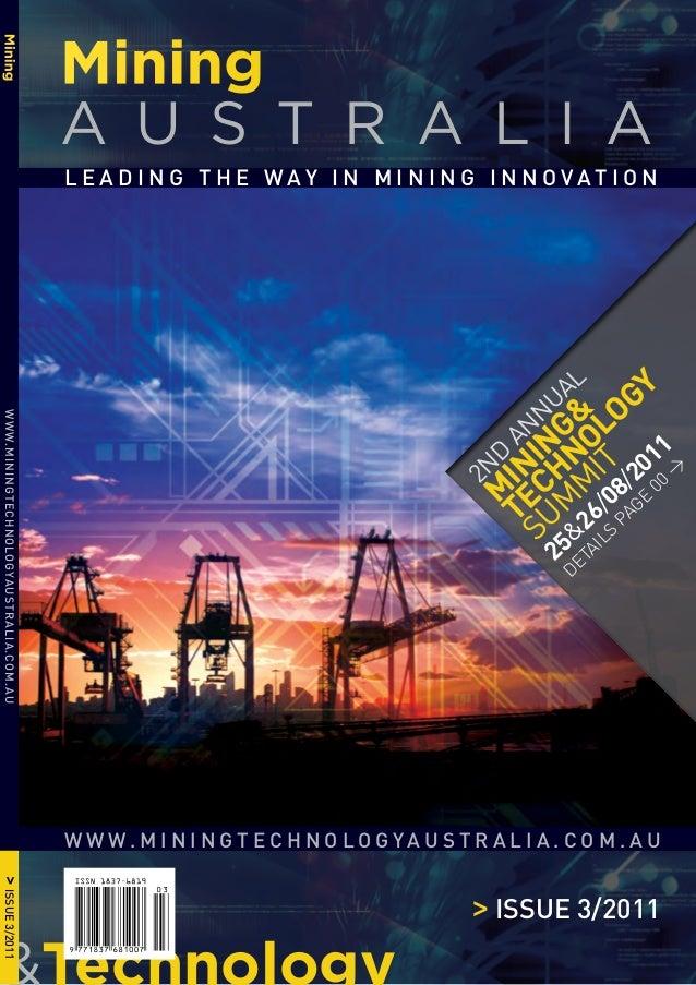 Mining&TechnologyA U S T R A L I A> Issue 3/2011l e a d I n g t h e w a y I n m I n I n g I n n o v at I o nw w w . m I n ...