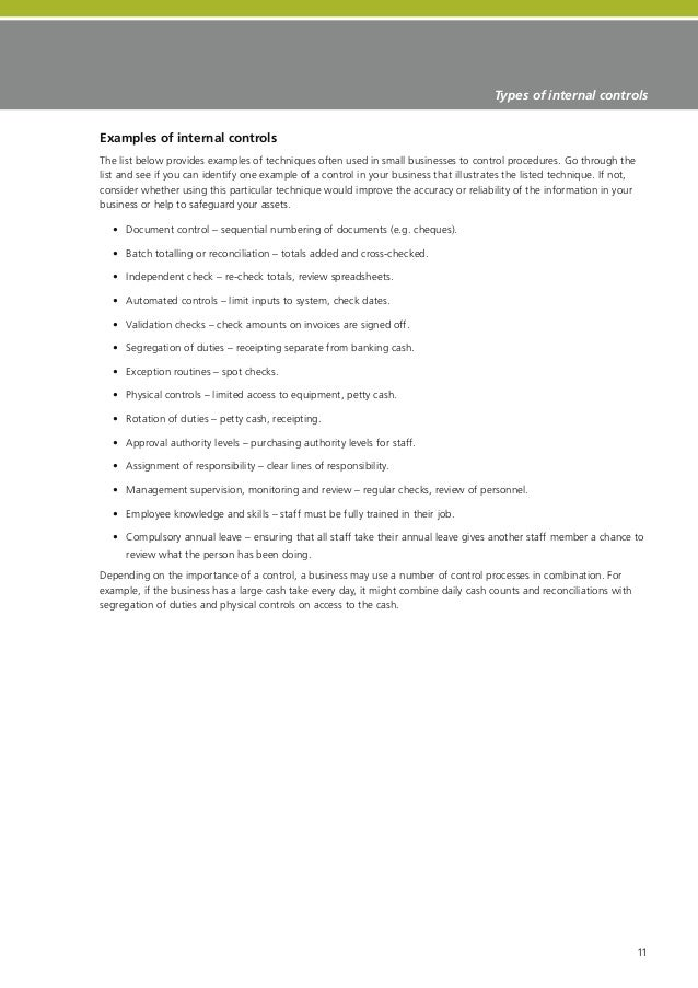 internal controls in a business example The objective of the internal control checklist is to provide the campus community with a tool for evaluating the internal control structure in a department or functional unit, while also promoting effective and efficient business practices utilization of this checklist should strengthen internal controls and improve compliance.