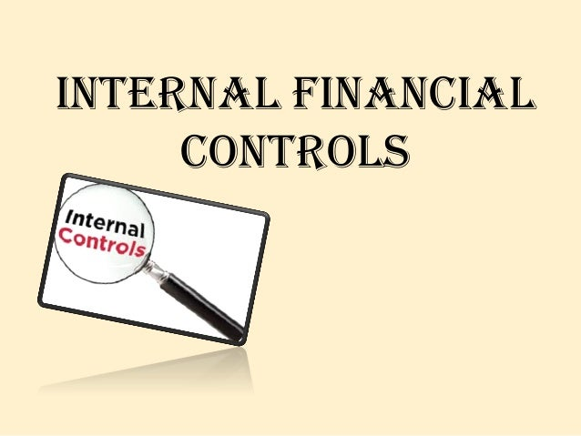 effect of internal controls on financial Prevention of fraud through effective internal controls although most companies will not readily admit that their organizations may be vulnerable to fraud, according.