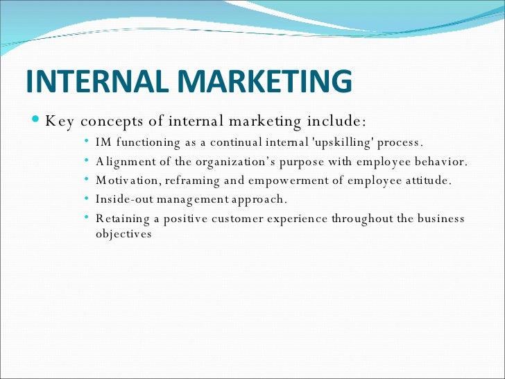 internal marketing Internal customers would be anybody involved in delivering value to the final customer this will include internal functions within business with which marketing.