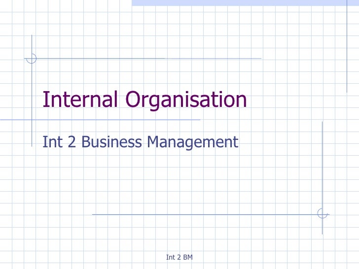 Internal Organisation Int 2 Business Management
