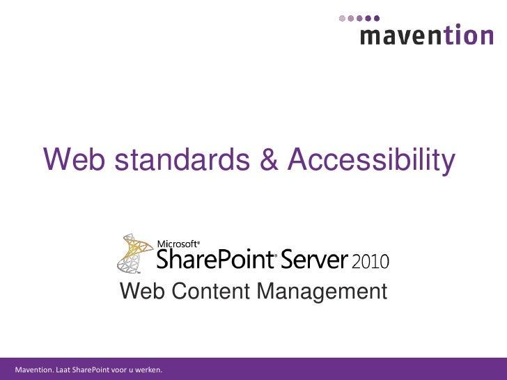 Web standards & Accessibility<br />Web Content Management<br />