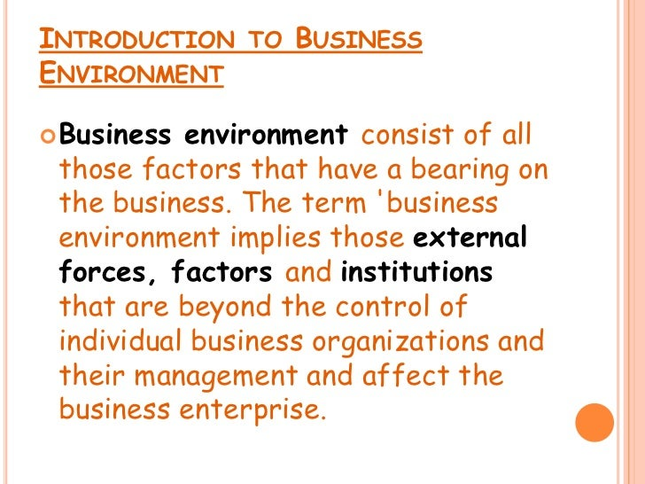 internal business environment The internal business environment can lead to increasedproductivity or it can be detrimental managers must improve theculture in order to improve production.