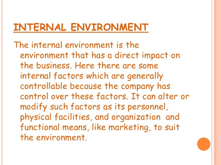internal external environment impact on organization Five components of an organization's external environment  a part of the company's external rather than internal environment  will impact the.