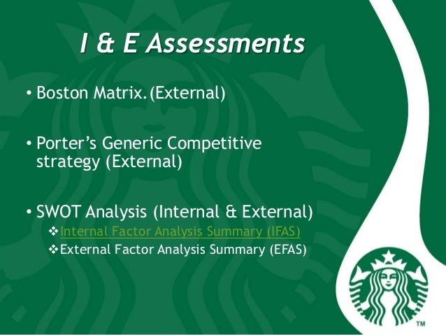 ifas and efas for starbucks in Internal and external factors affecting starbucks print reference this  published: 23rd march, 2015  disclaimer: this essay has been submitted by a student.