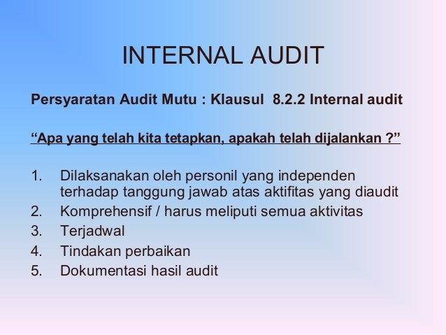 "INTERNAL AUDITPersyaratan Audit Mutu : Klausul 8.2.2 Internal audit""Apa yang telah kita tetapkan, apakah telah dijalankan ..."
