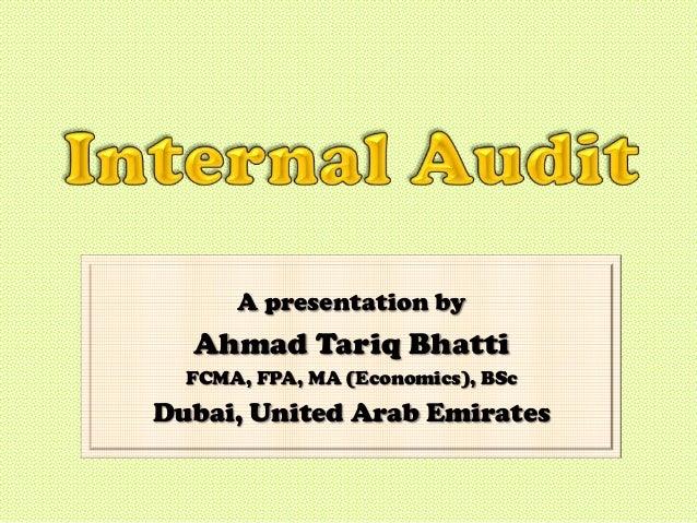A presentation by  Ahmad Tariq Bhatti  FCMA, FPA, MA (Economics), BScDubai, United Arab Emirates