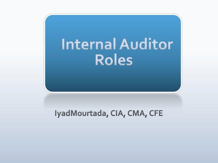 Internal Auditor  Roles<br />IyadMourtada, CIA, CMA, CFE<br />