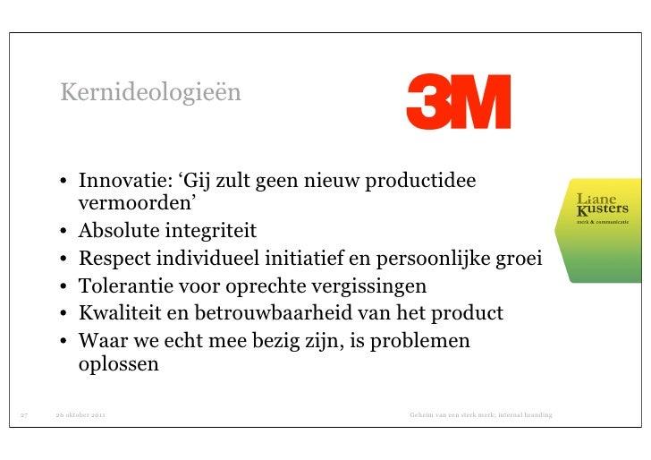 Kernideologieën      • Innovatie: 'Gij zult geen nieuw productidee        vermoorden'      • Absolute integriteit      • R...