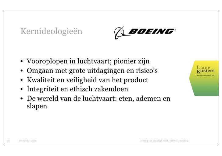 Kernideologieën      •    Vooroplopen in luchtvaart; pionier zijn      •    Omgaan met grote uitdagingen en risico's      ...