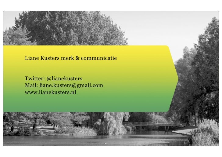 Liane Kusters merk & communicatie          Twitter: @lianekusters          Mail: liane.kusters@gmail.com          www.lian...