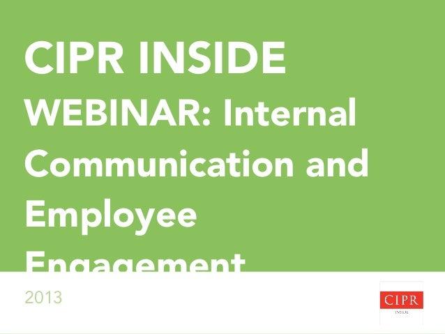 CIPR INSIDE WEBINAR: Internal Communication and Employee Engagement 2013