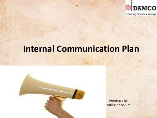 Internal Communication Plan Presented by Kahkshan Anjum