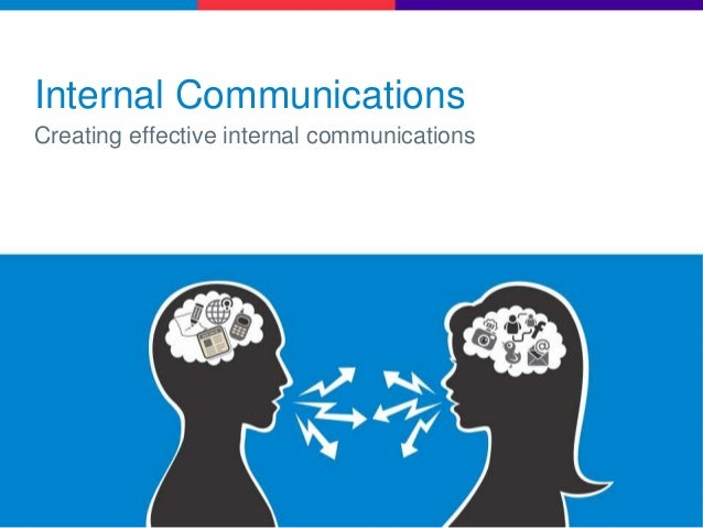 Internal Communications Creating effective internal communications