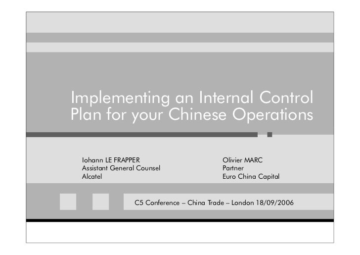 Implementing an Internal ControlPlan for your Chinese Operations Iohann LE FRAPPER                        Olivier MARC Ass...