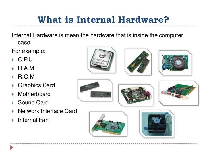 Internal hardware