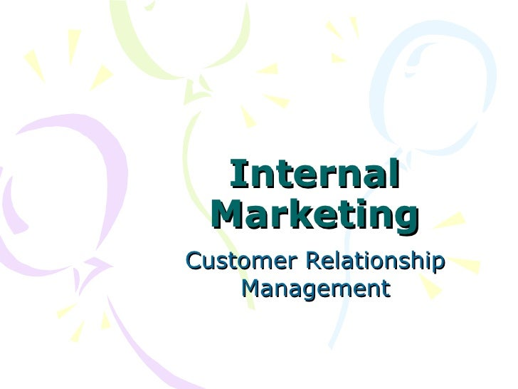 Internal MarketingCustomer Relationship    Management