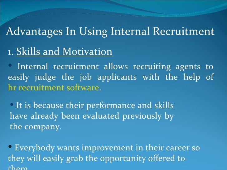 e recruitment pros and cons The author of this research paper discusses the advantages and disadvantages of using e-recruitment as a form of the job advertisement it also examines e-recruitment in the context of psychology, of whether or not the principles of the psychometric test are applicable to such e-recruitment.