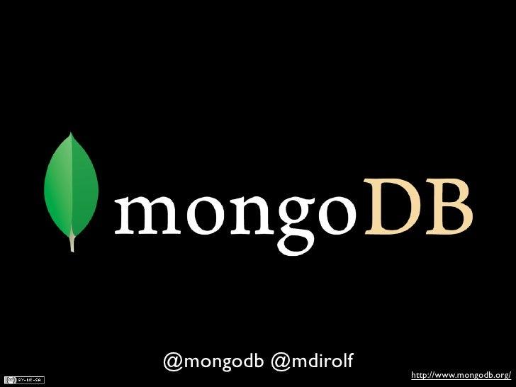 @mongodb @mdirolf   http://www.mongodb.org/