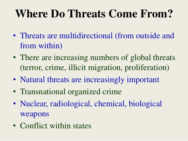 Where Do Threats Come From? • Threats are multidirectional (from outside and from within) • There are increasing numbers o...