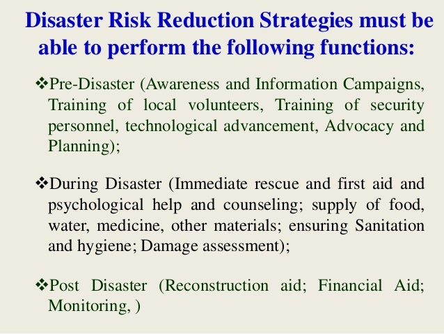 Pre-Disaster (Awareness and Information Campaigns, Training of local volunteers, Training of security personnel, technolo...