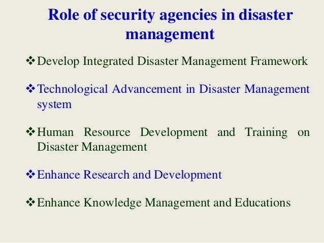 Develop Integrated Disaster Management Framework Technological Advancement in Disaster Management system Human Resource...