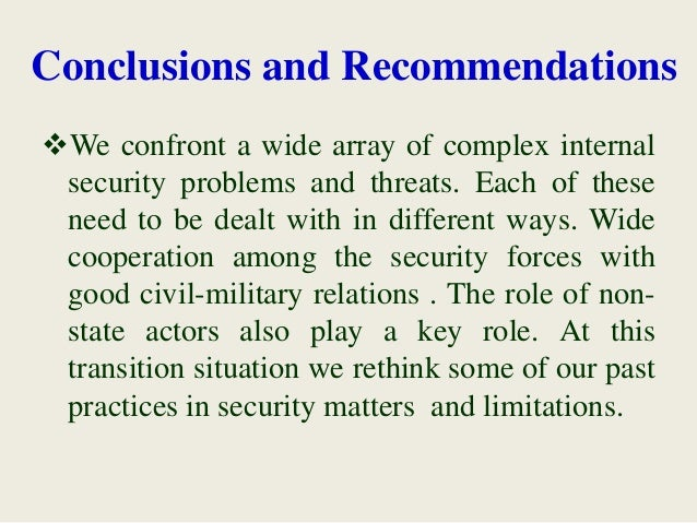 Conclusions and Recommendations We confront a wide array of complex internal security problems and threats. Each of these...