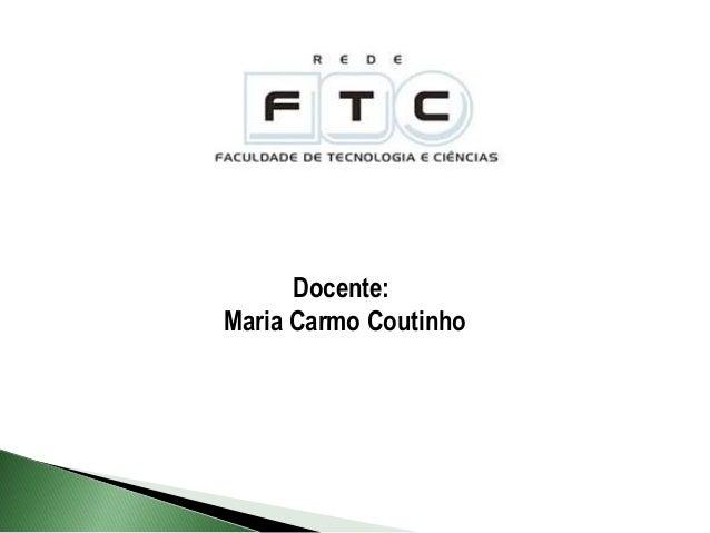 Docente:Maria Carmo Coutinho