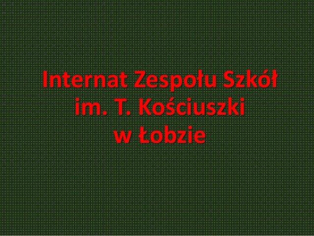 Internat Zespołu Szkół im. T. Kościuszki w Łobzie