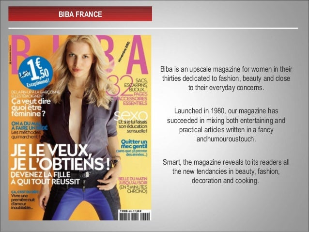 BIBA FRANCE Biba is an upscale magazine for women in their thirties dedicated to fashion, beauty and close to their everyd...