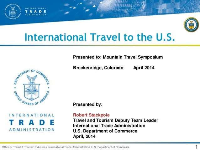 1Office of Travel & Tourism Industries, International Trade Administration, U.S. Department of Commerce International Trav...