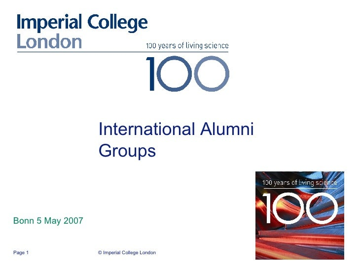 International Alumni Groups Bonn 5 May 2007 © Imperial College London Page