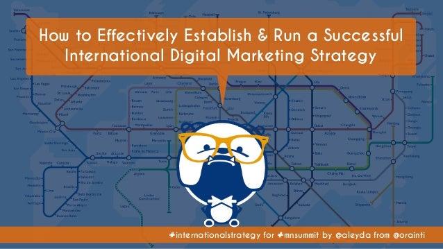 #internationalstrategy for #mnsummit by @aleyda from @orainti How to Effectively Establish & Run a Successful Internationa...