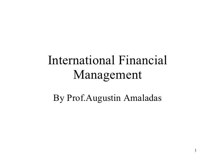 International Financial Management By Prof.Augustin Amaladas