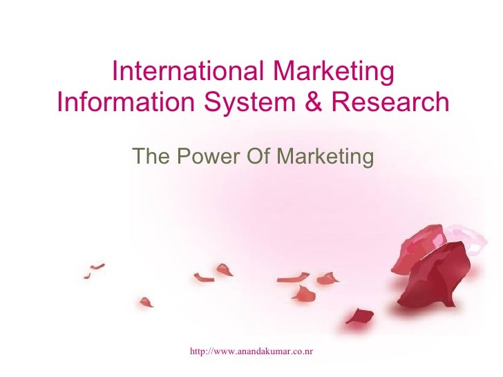 International Marketing Information System & Research The Power Of Marketing