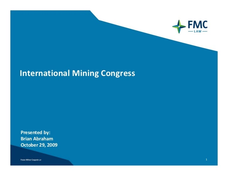 International Mining CongressPresented by: Brian AbrahamOctober 29, 2009                                1