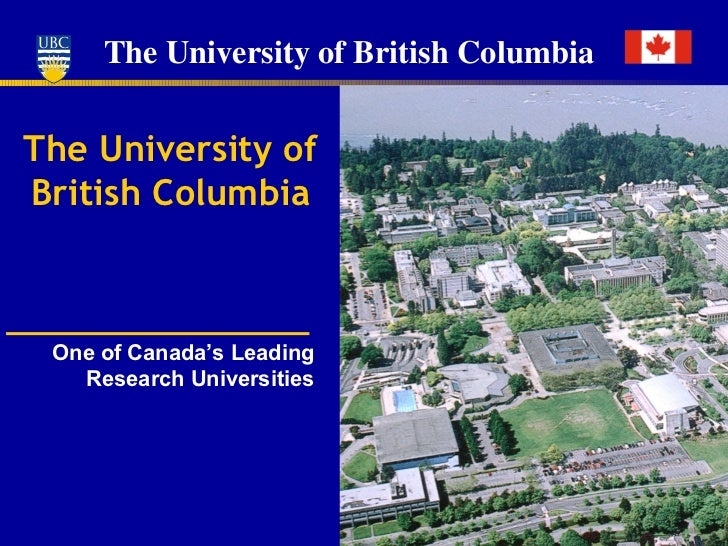One of Canada's Leading Research Universities The University of British Columbia