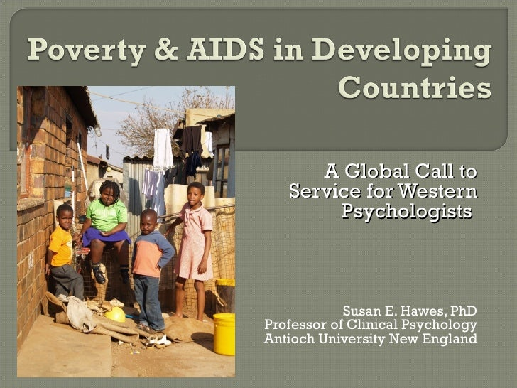 A Global Call to Service for Western Psychologists  Susan E. Hawes, PhD Professor of Clinical Psychology Antioch Universit...