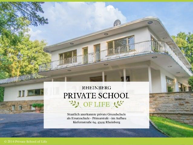 © 2014 Private School of Life  Staatlich anerkannte private Grundschule  als Ersatzschule - Primarstufe - im Aufbau  Kiefe...