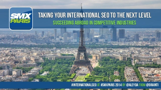 #internationalseo at #SMXPARIS 2014 by @aleyda from @orainti taking your international seo to the next level succeeding ab...