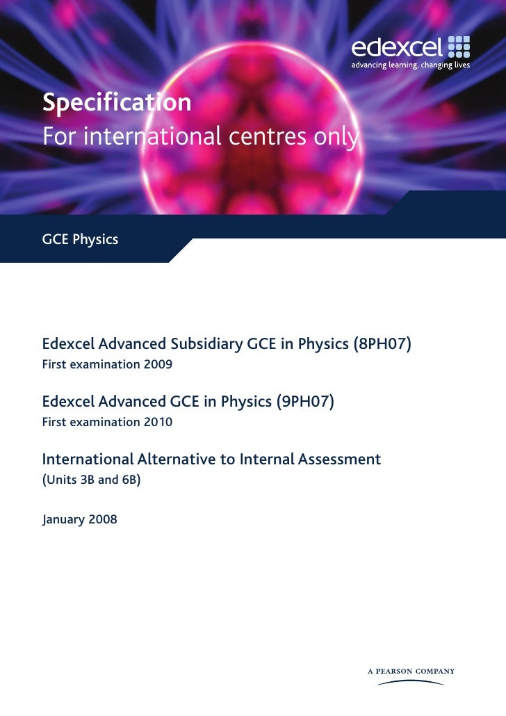 Specification  For international centres only   GCE Physics     Edexcel Advanced Subsidiary GCE in Physics (8PH07) First e...