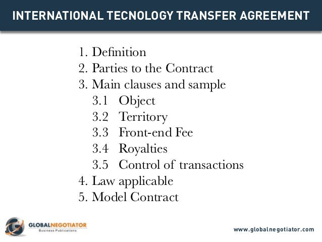 INTERNATIONAL TECNOLOGY TRANSFER AGREEMENT 1. Definition 2. Parties to the Contract 3. Main clauses and sample 3.1 Object ...