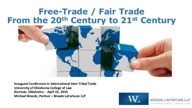 Free-Trade / Fair Trade From the 20th Century to 21st Century Inaugural Conference in International Inter-Tribal Trade Uni...