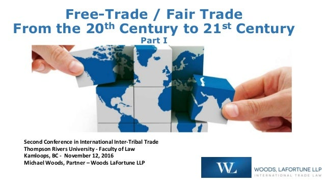 Free-Trade / Fair Trade From the 20th Century to 21st Century Part I Second Conference in International Inter-Tribal Trade...