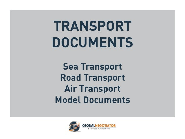 TRANSPORT DOCUMENTS Sea Transport Road Transport Air Transport Model Documents