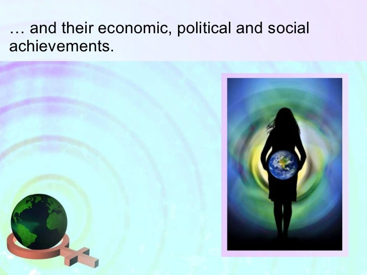 …  and their economic, political and social achievements.