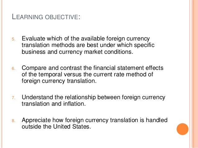foreign currency translation Exhibit 3 shows an example of the translation of a subsidiary operating in a foreign functional currency under the proper accounting, while exhibit 4 shows an example of the common mistake in these examples, a parent company lent $2 million to a subsidiary whose functional currency is the euro.