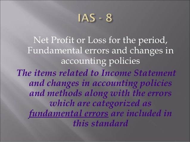 ias accounting standards Ias vs gaap in the world of accounting there are lots of principles and standards to be followed, most especially if you are trying to prepare those meticulously crafted financial statements and the like.