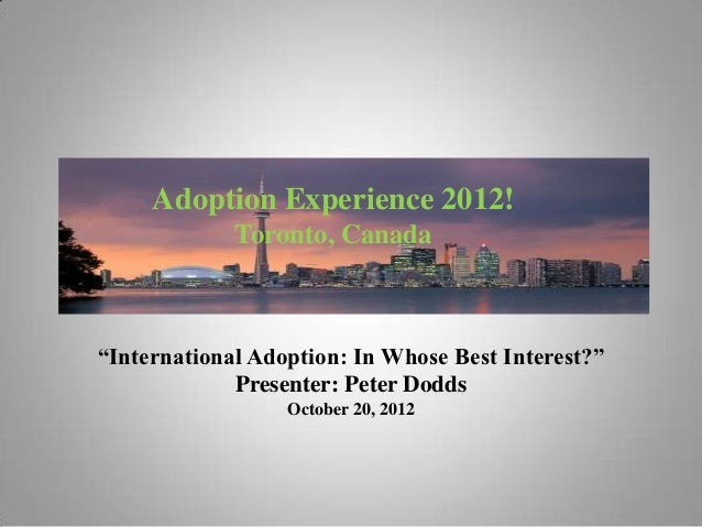 "Adoption Experience 2012!             Toronto, Canada""International Adoption: In Whose Best Interest?""             Present..."